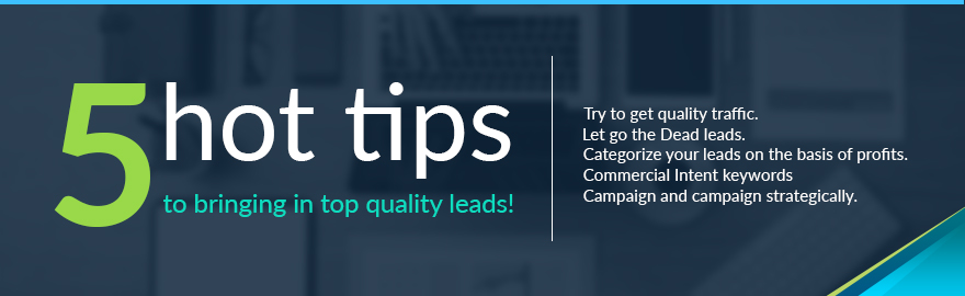 5-hot-tips-to-bringing-in-top-quality-leads-880x270