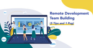Remote Development Team Building (5 Tips and 1 Pug)